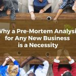 Why a Pre-Mortem Analysis for Any New Kern County Business is a Necessity